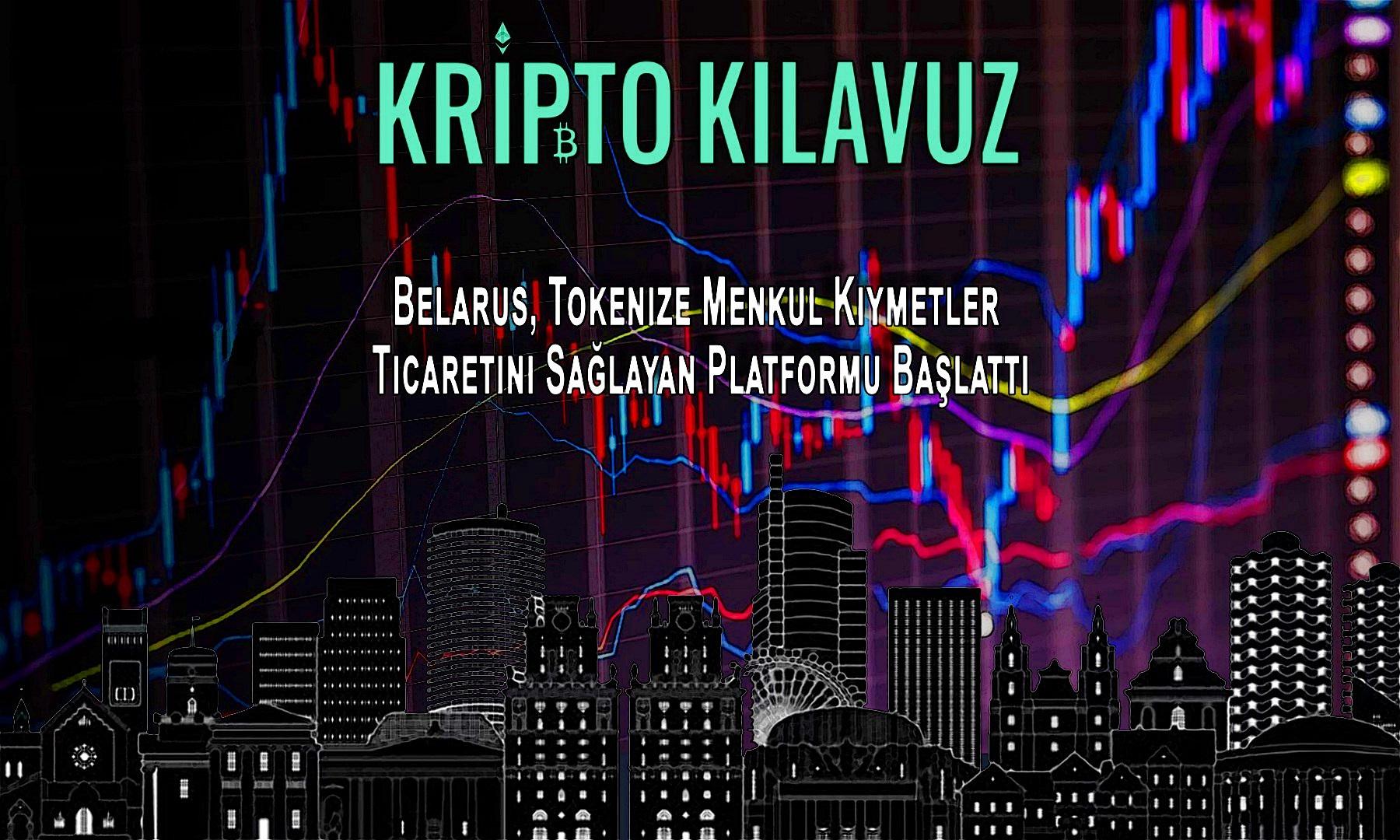 Belarus, Tokenize Menkul Kıymetler Ticaretini Sağlayan Platformu Başlattı
