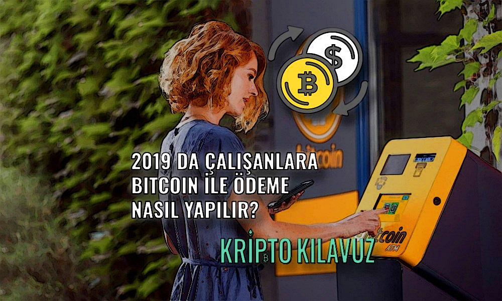 2019 Da Çalışanlara Bitcoin İle Ödeme Nasıl Yapılır?
