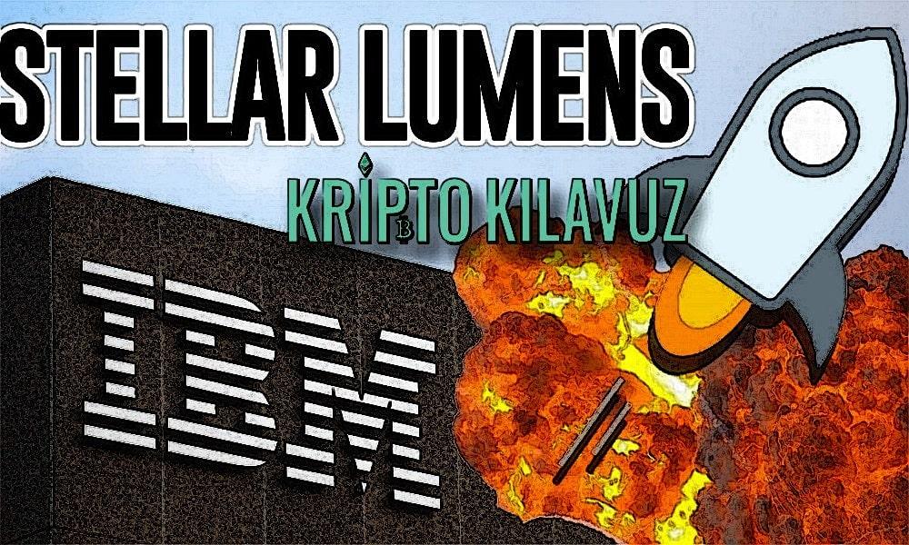 IBM, Stellar ile Büyük Ortaklık Kuruyor!