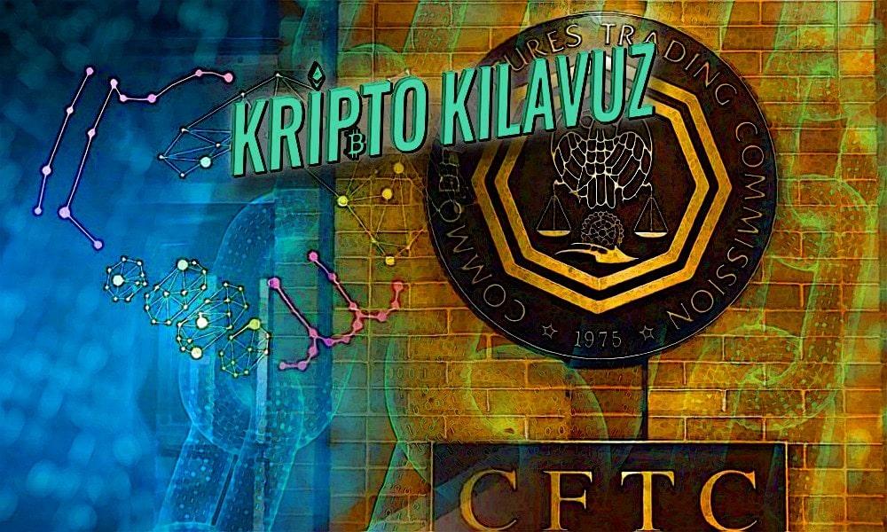 CFTC Tanımı: Kripto ve Blockchain Global Marketi