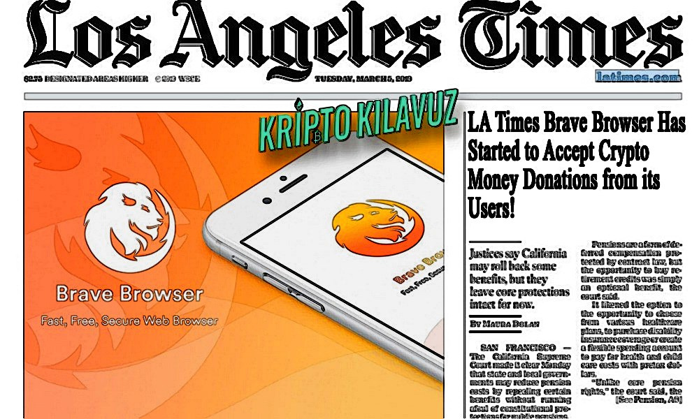 LA Times Brave Browser Kullanıcılarından Kripto Para Bağışı Kabul Etmeye Başladı!